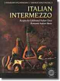 italian intermezzo extraordinary feasts for romantic lovers
